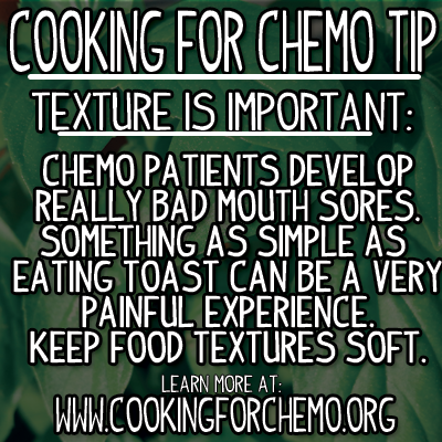 Cooking for Chemo Tip Texture Mouth Sores easy delicious healthy cancer recipes