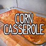 cooking cancer chemo corn cassorole thanksgiving holiday recipes
